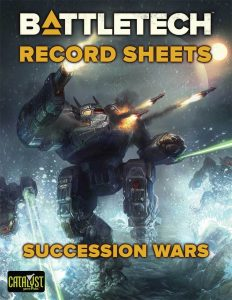 Sarna.net News: Catalyst Games Releases Succession Wars Record Sheets And Reprinted BattleTech Manual To Get Everyone Up To Date
